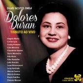 Tributo: Duas Noites para Dolores Duran (Ao Vivo) by Various Artists