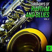 Early Days of Rhythm and Blues, Vol. 2 di Various Artists