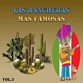 Las Rancheras Más Famosas, Vol. 3 by Various Artists