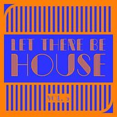 Let There Be HOUSE, Vol. 5 von Various Artists