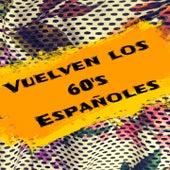 Vuelven Los 60's Españoles by Various Artists
