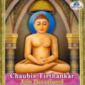 Chaubis Tirthankar (Jain Devotional) by Various Artists