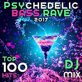 Psychedelic Bass Rave 2017 Top 100 Hits DJ Mix de Various Artists