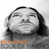 Book of Matches by Mike Sanchez
