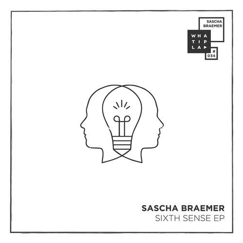 Sixth Sense EP by Sascha Braemer