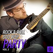 Rock & Roll Doo Wop Party, Vol. 2 by Various Artists