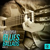 Beautiful Blues Ballads, Vol. 3 by Various Artists