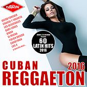 Cuban Reggaeton 2016 - Cubaton (60 Latin Hits) de Various Artists