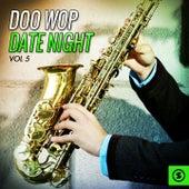 Doo Wop Date Night, Vol. 5 by Various Artists
