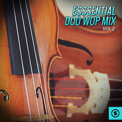 Esssential Doo Wop Mix, Vol. 2 by Various Artists