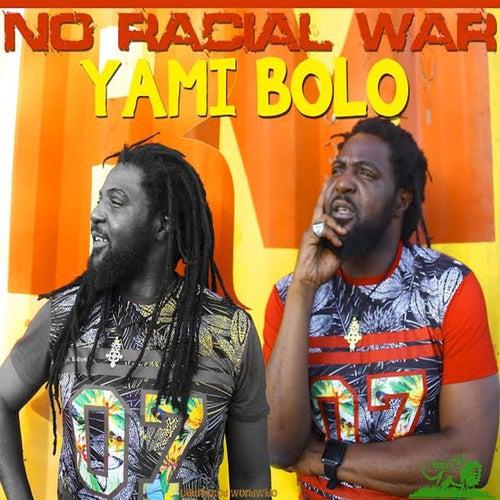 No Racial War by Yami Bolo