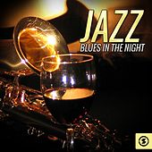 Jazz, Blues In The Night by Various Artists