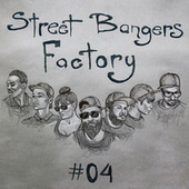 Street Bangers Factory, Vol. 4 by Various Artists