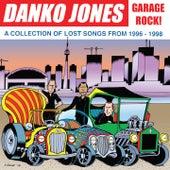 Garage Rock! (A Collection of Lost Songs from 1996 - 1998) von Danko Jones