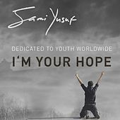 I'm Your Hope by Sami Yusuf
