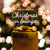 Christmas in Lounge by Ennio Morricone