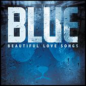 Blue - Beautiful Love Songs by Various Artists