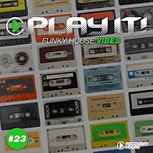 Play It! - Funky House Vibes, Vol. 23 von Various Artists