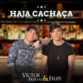 Haja Cachaça de Victor Freitas & Felipe
