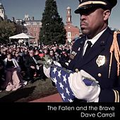 The Fallen and the Brave by Dave Carroll