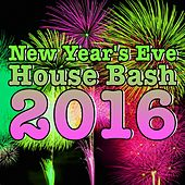 New Year's Eve House Bash 2016 von Various Artists