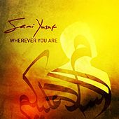Wherever You Are (Acoustic Version) by Sami Yusuf