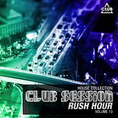 Club Session Rush Hour, Vol. 13 von Various Artists