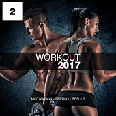 Workout 2017, Vol. 2 (Motivation - Energy - Result) by Various Artists