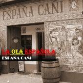 La Ola Española (España Cañi) von Various Artists
