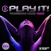 Play It! - Progressive House Vibes, Vol. 24 by Various Artists