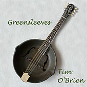 Greensleeves von Tim O'Brien