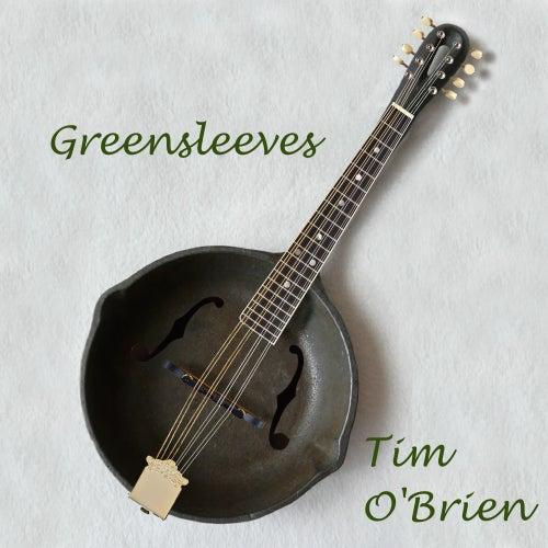 Greensleeves von Tim O'Brien