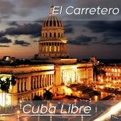 Cuba Libre: El Carretero (Cóctel Musical Cubano) de Various Artists