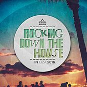 Rocking Down the House in Ibiza 2016 von Various Artists