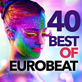 40 Best of Eurobeat by Various Artists