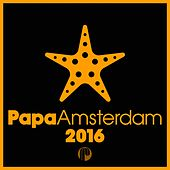 Papa Amsterdam 2016 de Various Artists