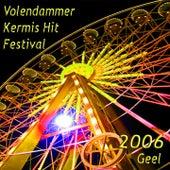 Volendammer Kermis Hit Festival 2006 (Geel) de Various Artists