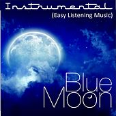 Instrumental (Easy Listening Music) (Blue Moon) by Various Artists
