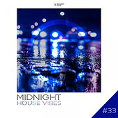 Midnight House Vibes -, Vol. 33 by Various Artists