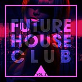 Future House Club, Vol. 2 de Various Artists