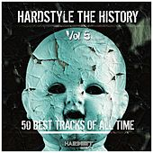 Hardstyle: The History, Vol. 5 (50 Best Tracks of All Time) by Various Artists