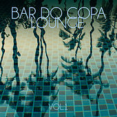 Bar do Copa Lounge, Vol. 1 by Various Artists