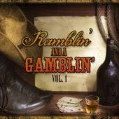 Ramblin' and a Gamblin', Vol. 1 by Various Artists