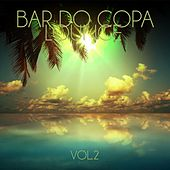 Bar do Copa Lounge, Vol. 2 by Various Artists