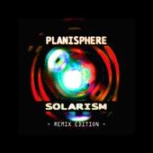 Solarism - Remix Edition by Planisphere
