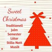 Sweet Christmas - Traditionell Julm Semester Låtar Stilla Natt Musik med Lugn Instrumental Traditionell Ljud by Various Artists