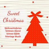 Sweet Christmas - Weihnachtsferien Schönen Abend Schnee Effekt Feiertage Musik mit Tiefenentspannung Ruhige Instrumental Traditionelle Geräusche by Various Artists
