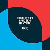 Bang 2K16 (Remixes Part 2) by Robbie Rivera