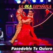 La Ola Española (Pasodoble Te Quiero) by Various Artists
