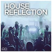 House Reflection - Electro House Collection de Various Artists
